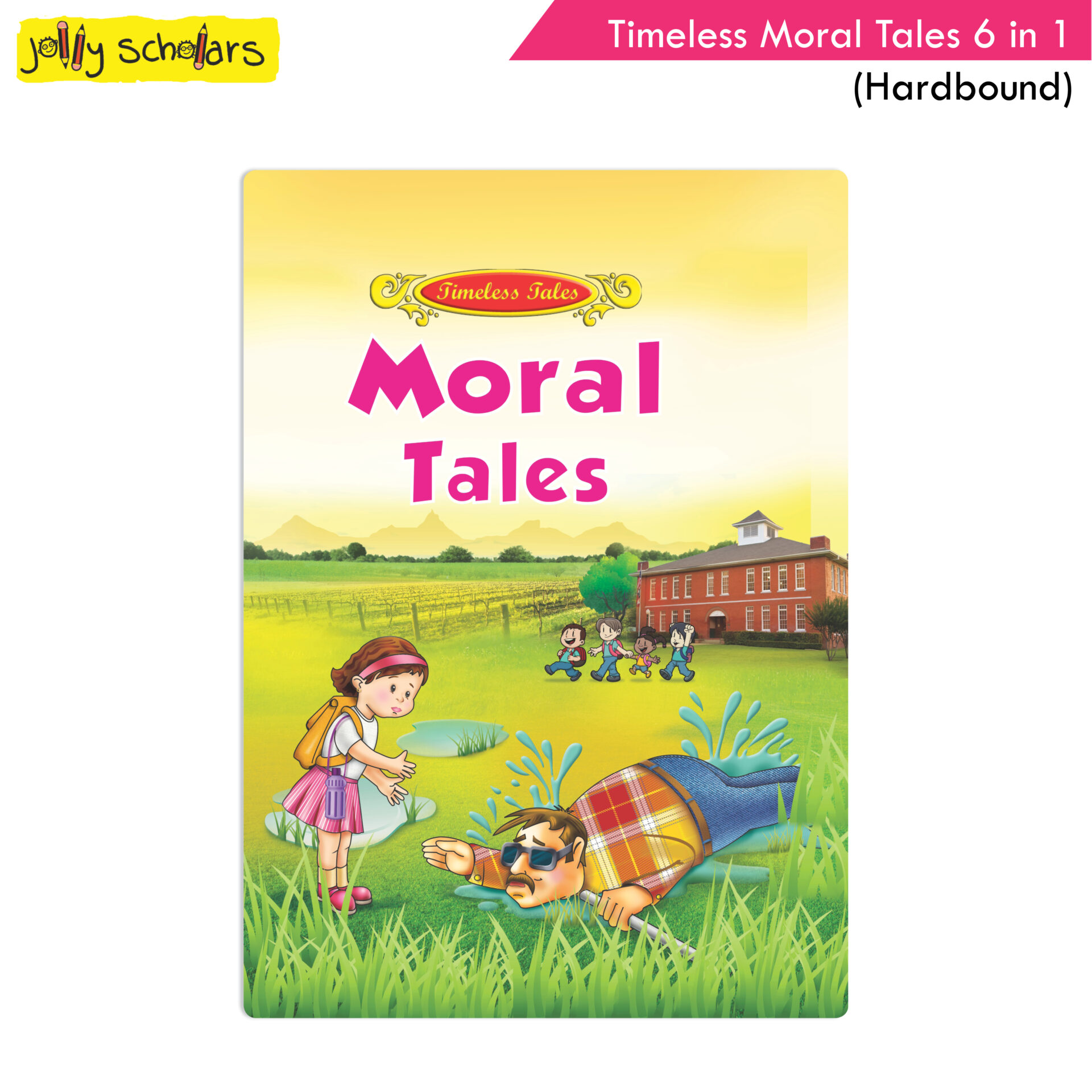 Jolly Scholars Timeless Moral Tales 6 in 1 Hard Bound 1