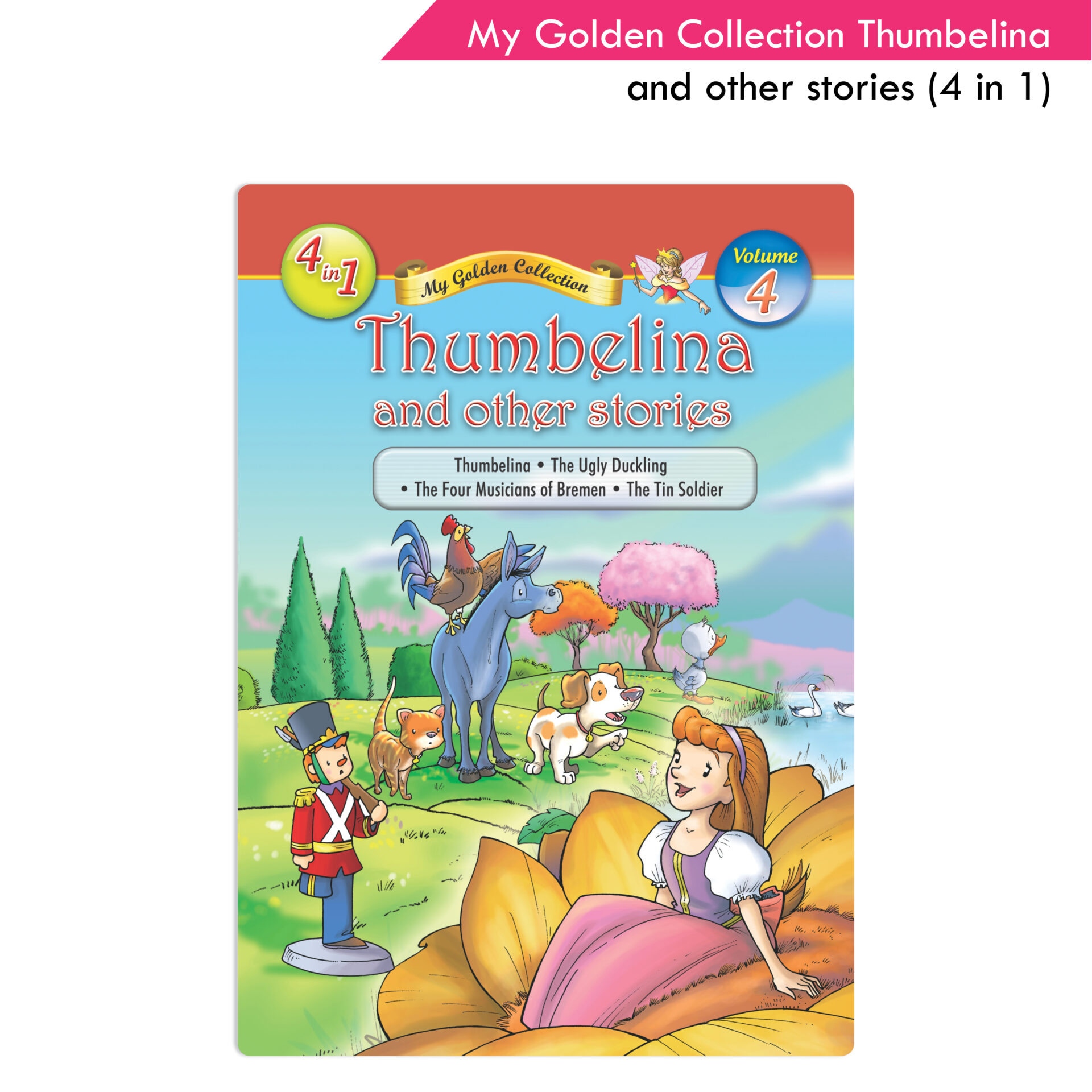 My Golden Collection Volume 4 Thumbelina and other Stories 1