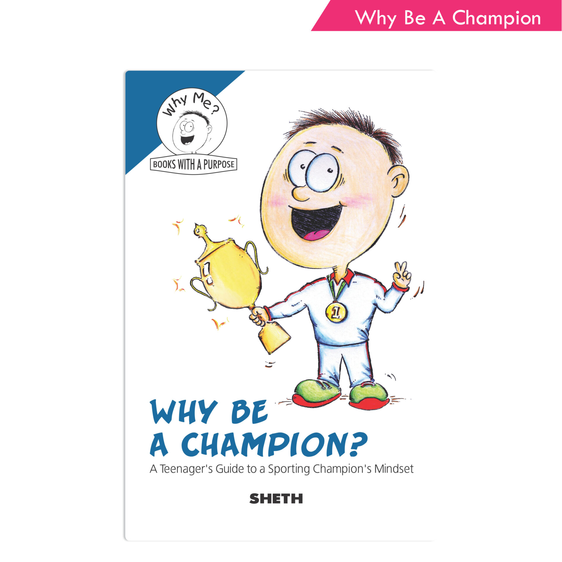 Sheth Books Why Me Series Why Be A Champion 1