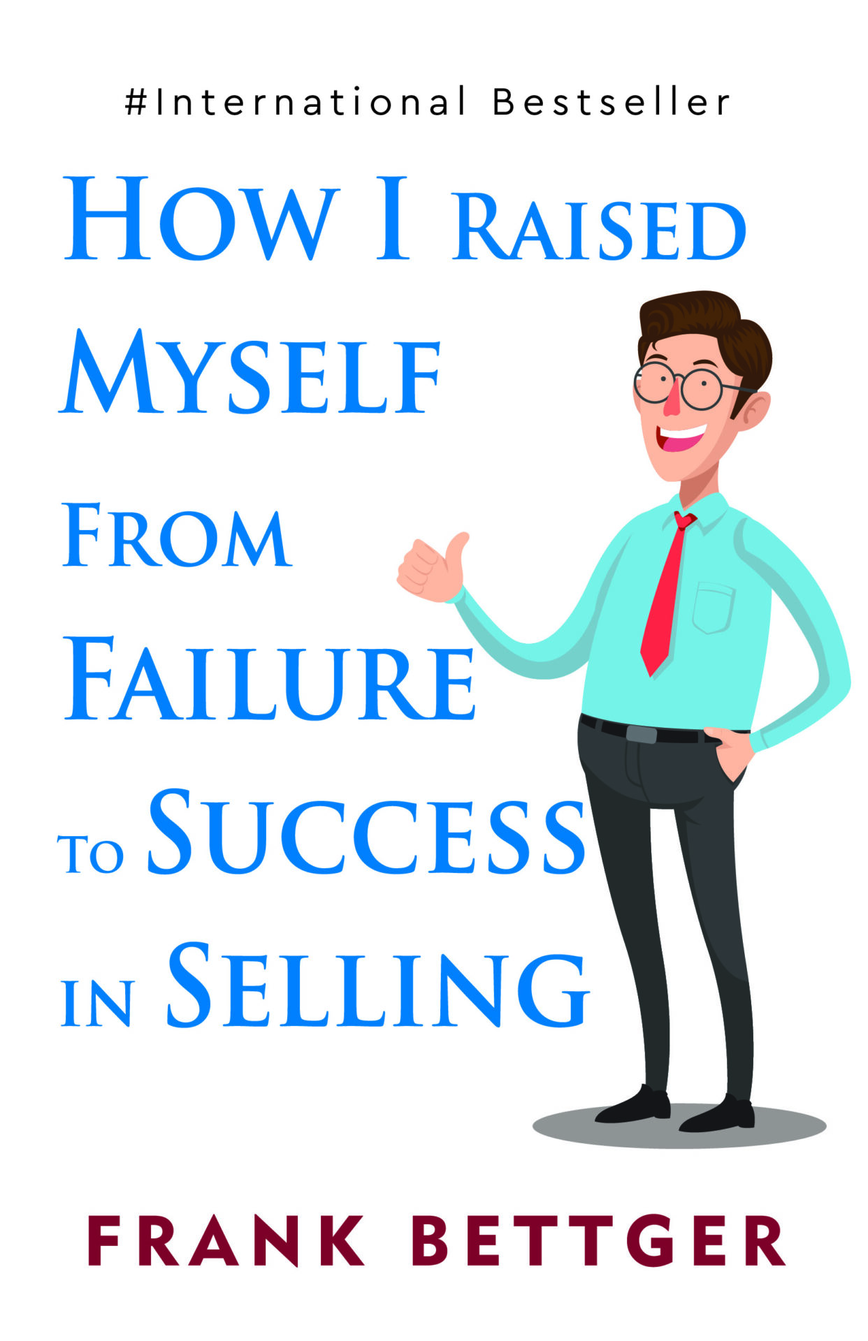 Insight Press How I Raised Myself From Failure To Success In Selling 1